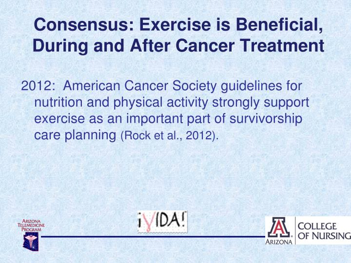 Consensus: Exercise is Beneficial, During and After Cancer Treatment