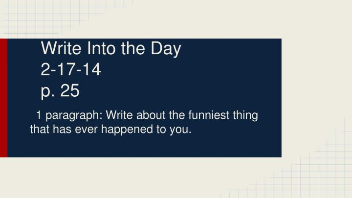 Write into the day 2 17 14 p 25