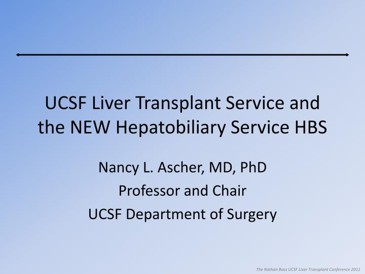 ucsf liver transplant service and the new hepatobiliary service hbs n.