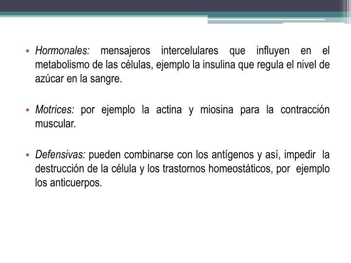 Hormonales: