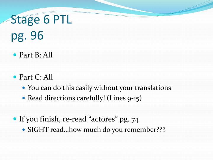 Stage 6 PTL
