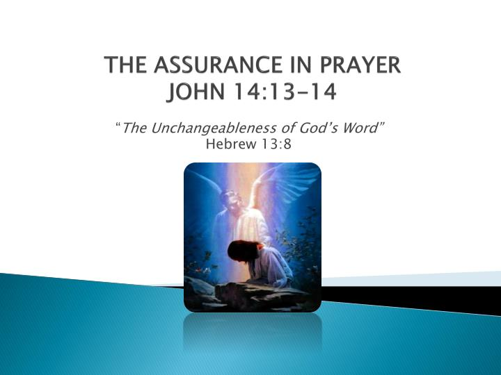 The assurance in prayer john 14 13 14