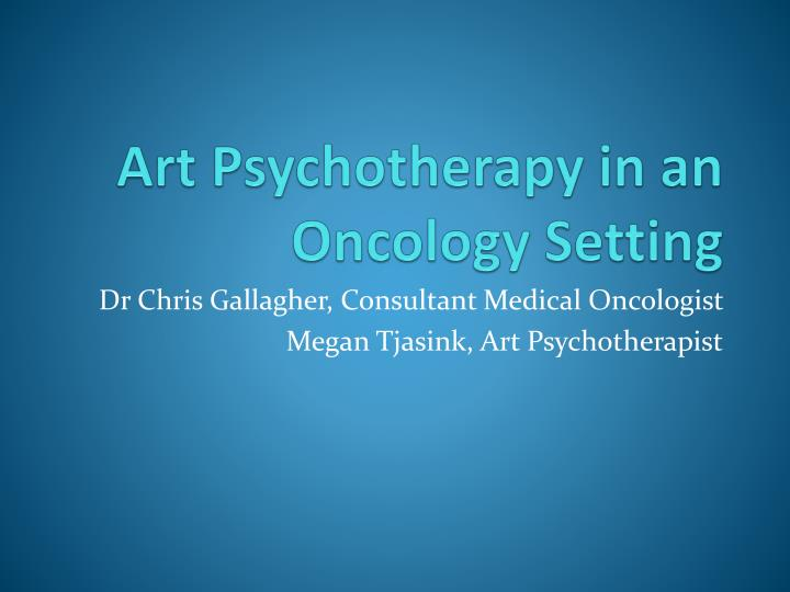 art psychotherapy in an oncology setting n.