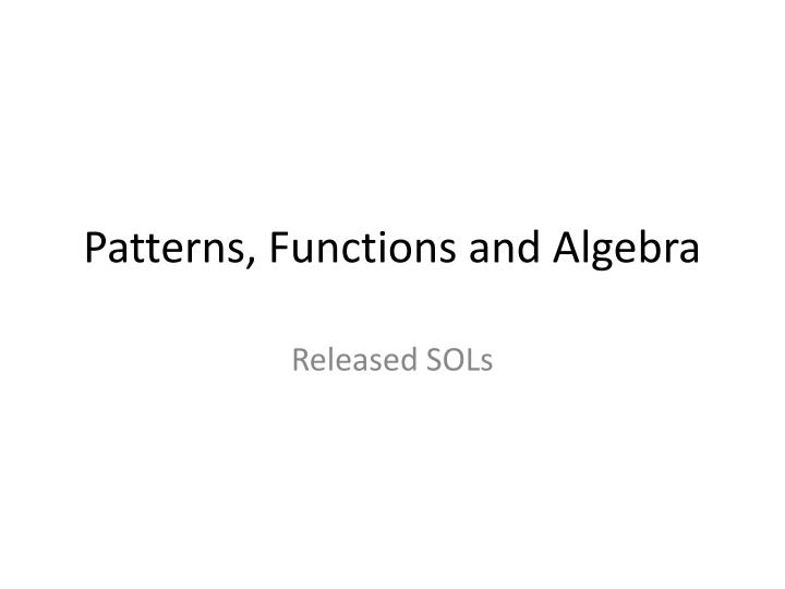 Patterns functions and algebra
