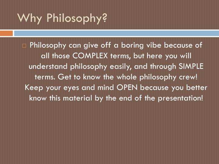 why philosophy As philosophers, we need to keep explaining why that's a problem, why philosophy matters we need to keep making the case, loudly and often.