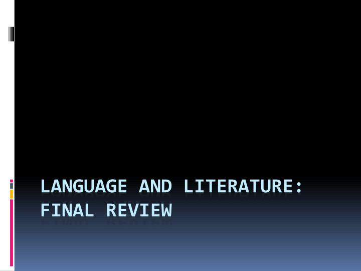 language and literature final review n.
