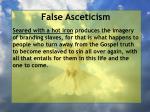 false asceticism35