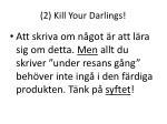 2 kill your darlings