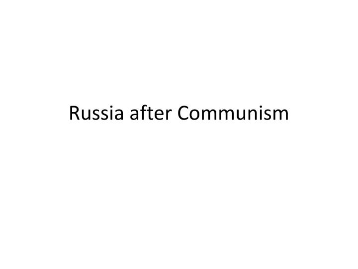 russia after communism n.