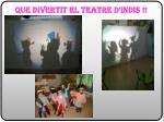 que divertit el teatre d indis