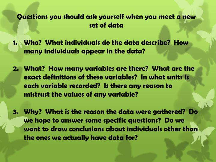 Questions you should ask yourself when you meet a new set of data