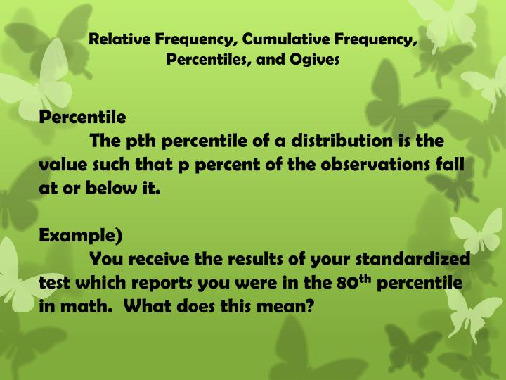 Relative Frequency, Cumulative Frequency, Percentiles, and