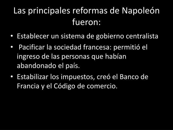 Las principales reformas de Napoleón fueron: