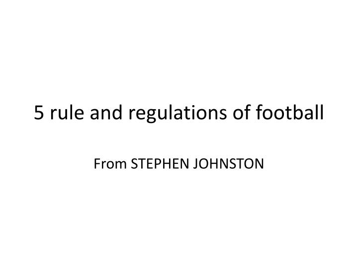 5 rule and regulations of football n.