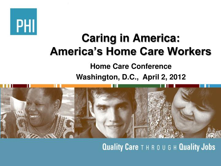 caring in america america s home care workers n.