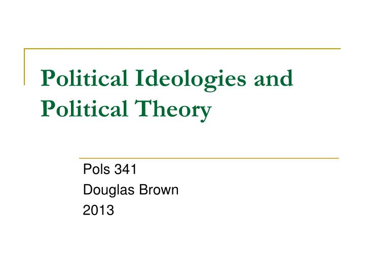 political ideologies and political theory n.