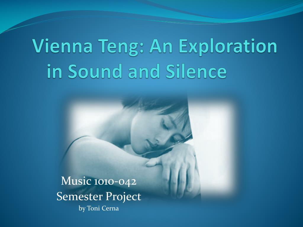 PPT - Vienna Teng: An Exploration in Sound and Silence