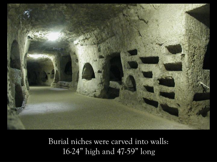 Burial niches were carved into walls: