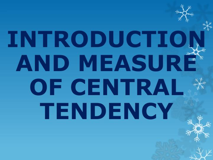 introduction and measure of central tendency n.