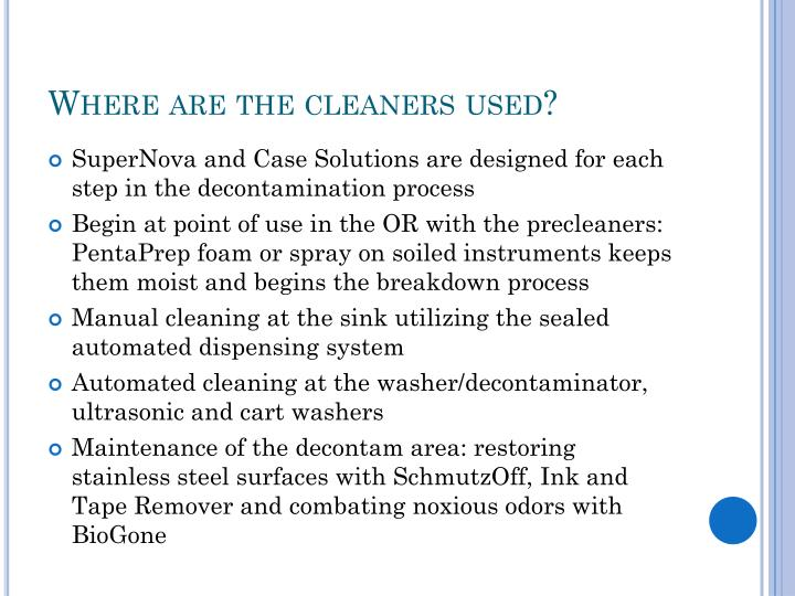 Where are the cleaners used?
