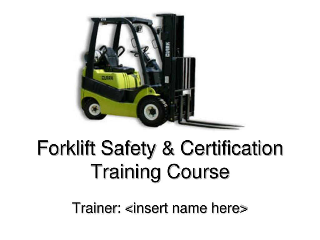 Ppt Forklift Safety Certification Training Course Powerpoint