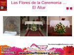las flores de la ceremonia el altar