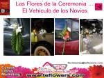 las flores de la ceremonia el veh culo de los novios