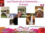las flores de la ceremonia entrada