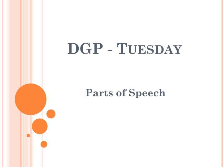 DGP - Tuesday