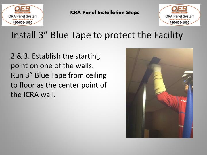 "Install 3"" Blue Tape to protect the Facility"