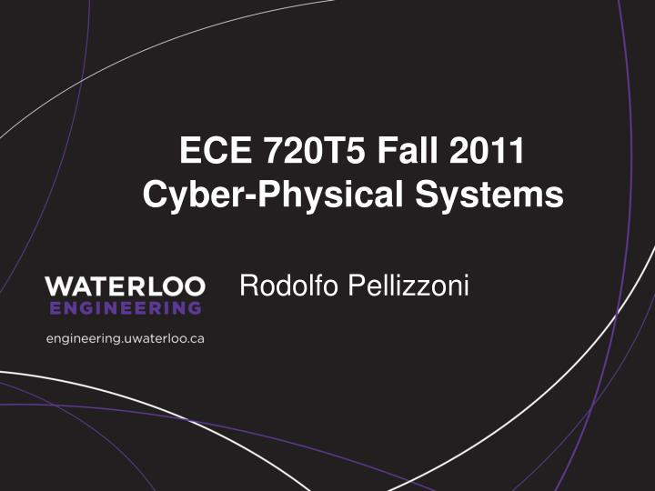 ece 720t5 fall 2011 cyber physical systems n.