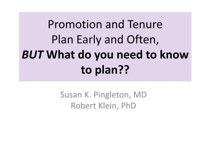 promotion and tenure plan early and often but what do you need to know to plan n.
