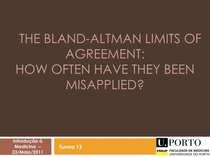 the bland altman limits of agreement how often have they been misapplied n.