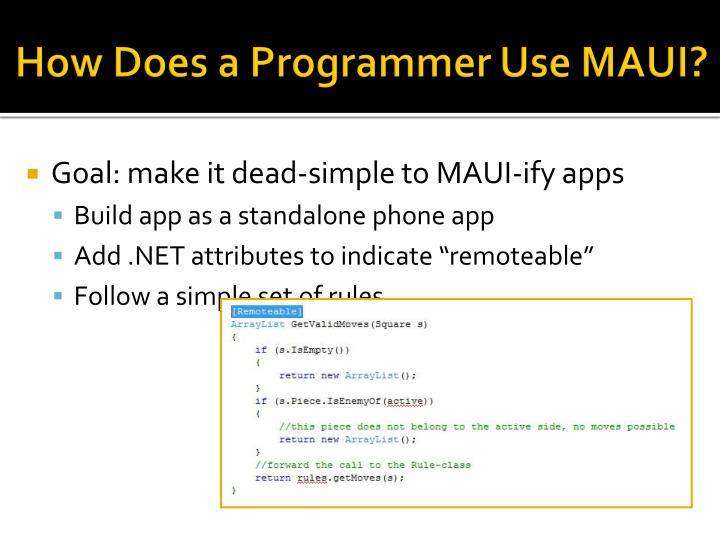 How Does a Programmer Use MAUI?