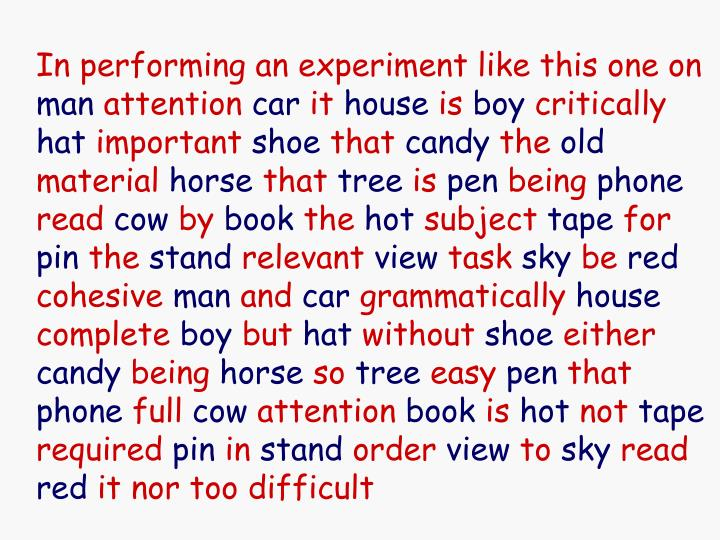 In performing an experiment like this one on