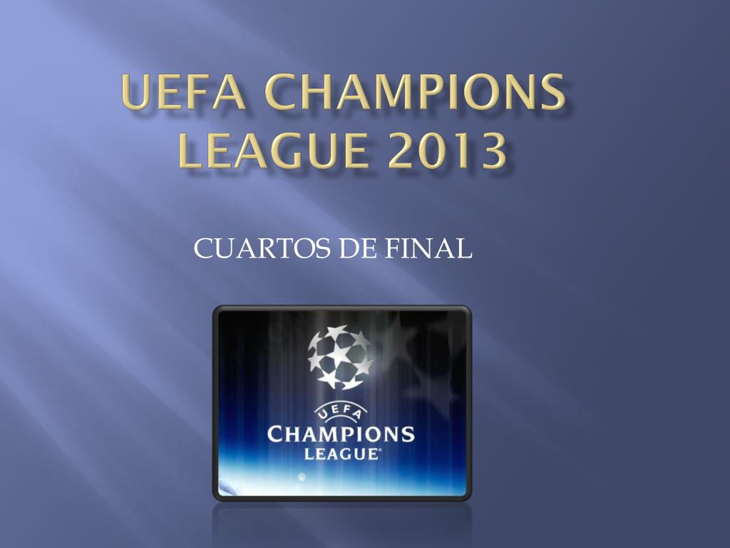 PPT - UEFA CHAMPIONS LEAGUE 2013 PowerPoint Presentation - ID:1981164