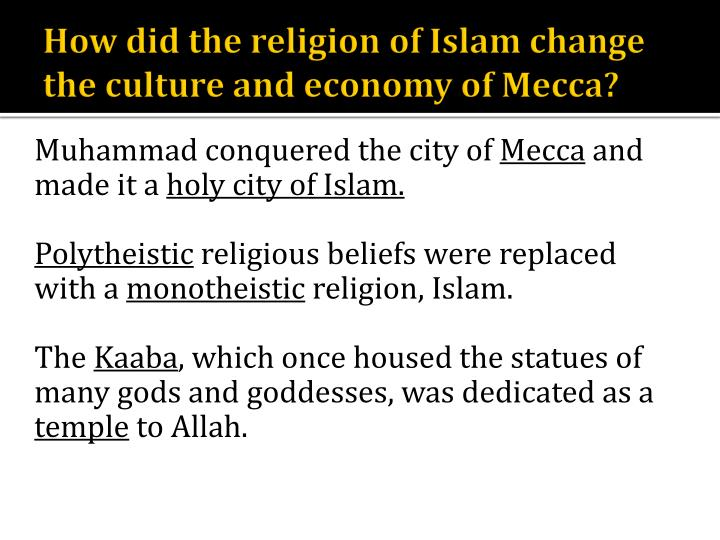 How did the religion of Islam change the culture and economy of Mecca?