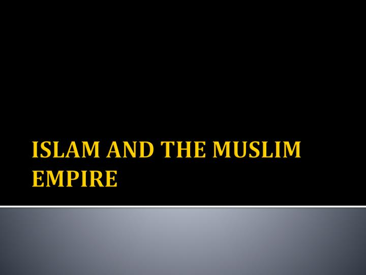 Islam and the muslim empire