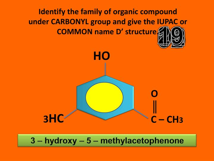 Identify the family of organic compound