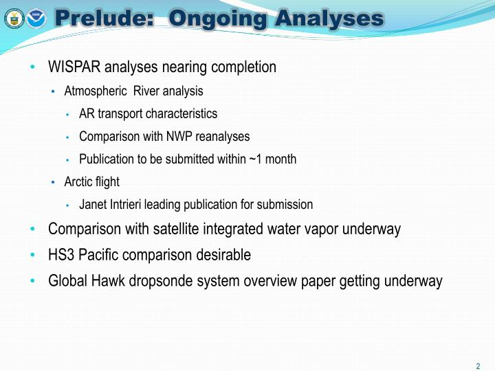 Prelude ongoing analyses