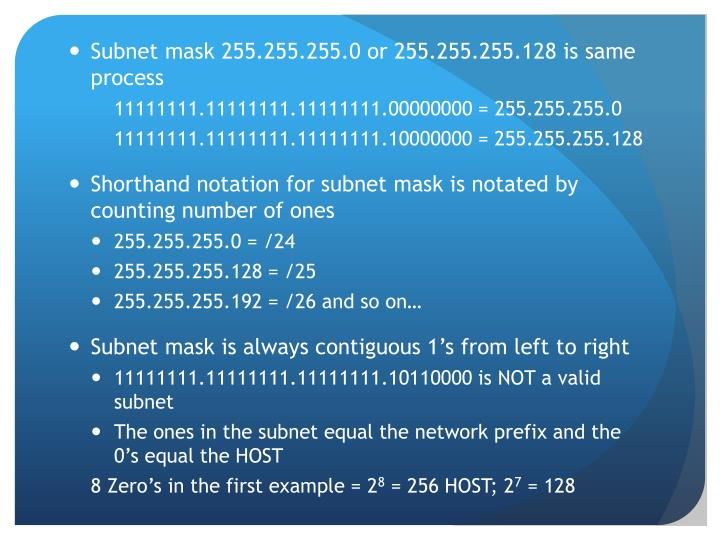 Subnet mask 255.255.255.0 or 255.255.255.128 is same process