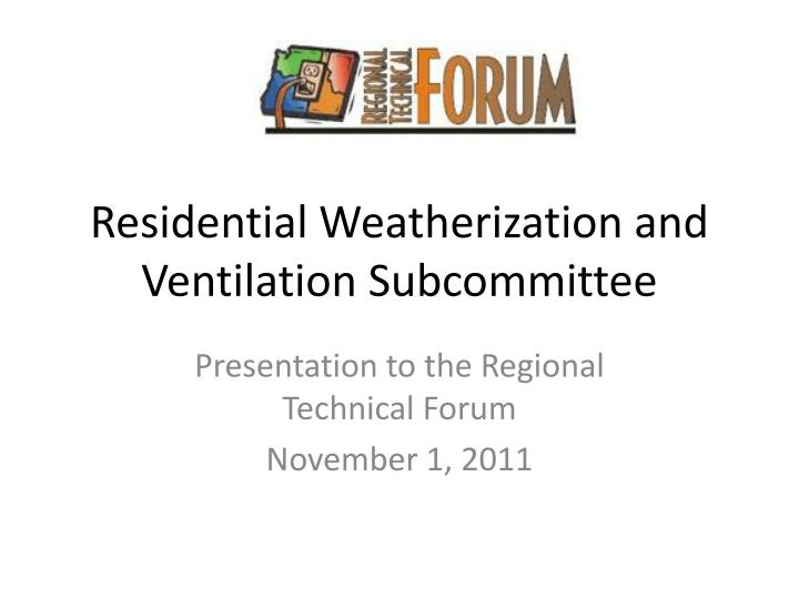 residential weatherization and ventilation subcommittee n.