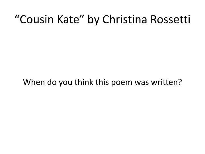 """Cousin Kate"" by Christina Rossetti"