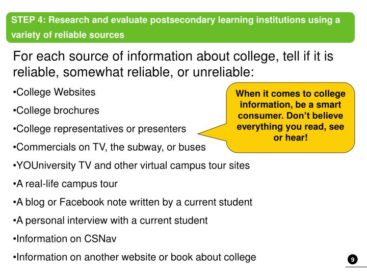 STEP 4: Research and evaluate postsecondary learning institutions using a variety of reliable sources