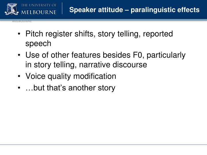 Speaker attitude – paralinguistic effects