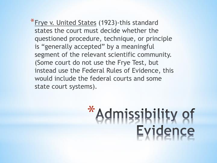 the frye standard test admissibility and The most important standard you've never heard of  the short version is that the frye test came about in response  the daubert standard laid out in greater.