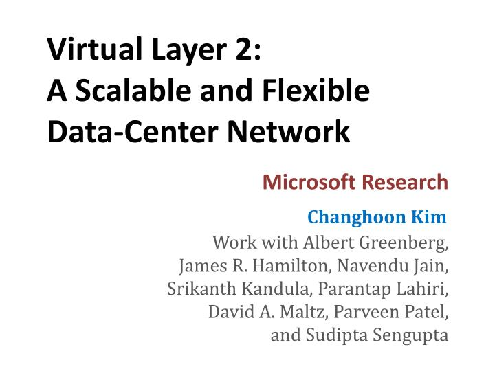 virtual layer 2 a scalable and flexible data center network n.