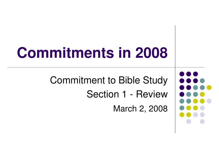 Commitments in 20081
