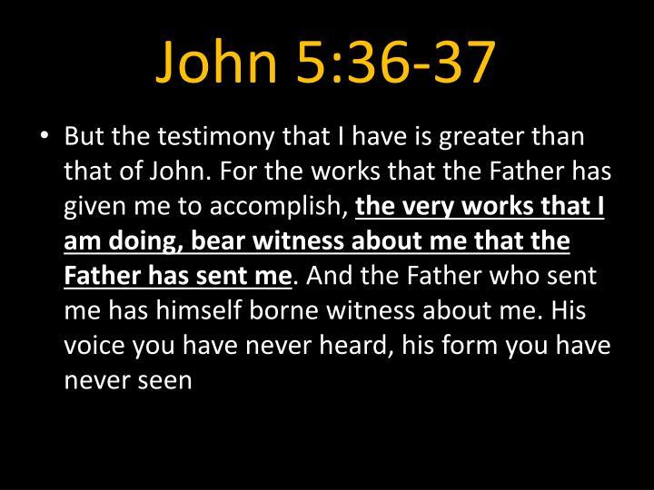 John 5:36-37