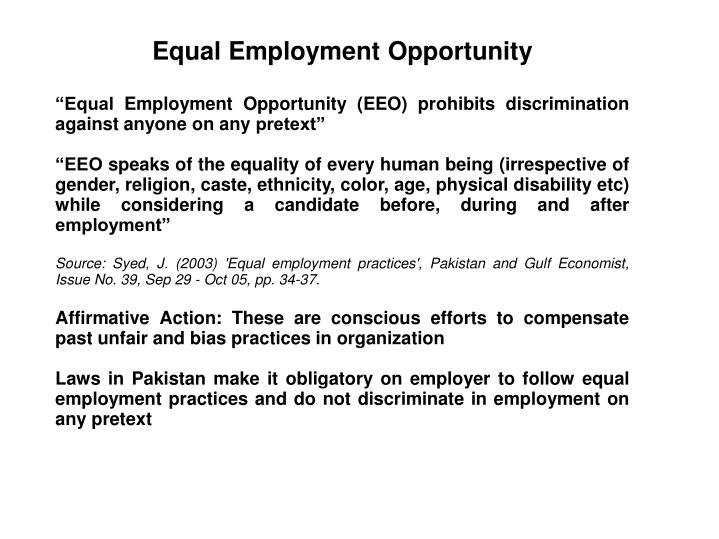 discrimination and equal employment opportunity essay Essays tagged: equal employment opportunity the eeoc's charge processing procedures equal employment opportunity is used to describe policies that prohibit discrimination of any kind  n employer is not underutilizing certain groups and identifies and removes barriers for employment.